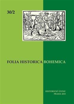 Obálka titulu Folia Historica Bohemica 30/2 2015