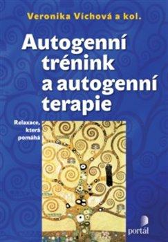 Obálka titulu Autogenní trénink a autogenní terapie
