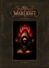World of Warcraft: Kroniky - svazek 1