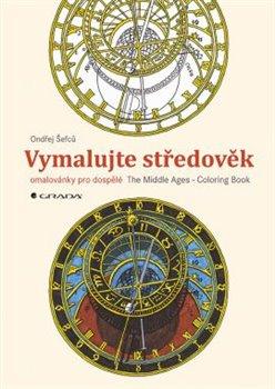 Obálka titulu Vymalujte středověk / The Middle Ages - Coloring Book