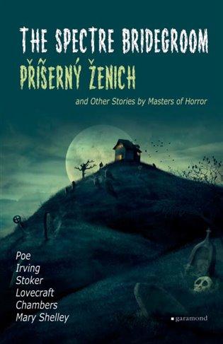 Příšerný ženich / The Spectre Bridegroom:a další příběhy mistrů hororu / and Other Stories by Masters of Horror - Robert W. Chambers,   Booksquad.ink