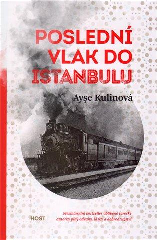 Poslední vlak do Istanbulu - Ayşe Kulinová | Booksquad.ink