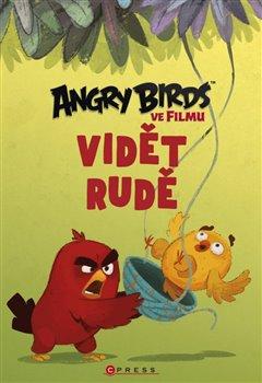 Obálka titulu Angry Birds ve filmu: Vidět rudě