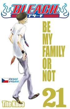 Obálka titulu Bleach 21-Be My Family or Not