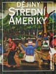 Dějiny Střední Ameriky - obálka
