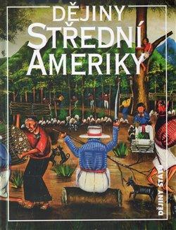 Obálka titulu Dějiny Střední Ameriky