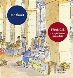 Obálka titulu Francie - Co v průvodci nenajdete
