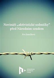 """Novináři """"aktivistické sedmičky"""" před Národním soudem"""