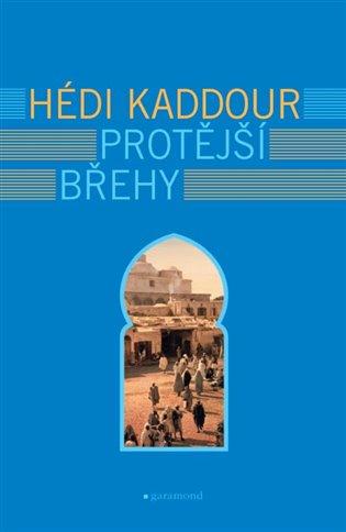 Protější břehy - Hédi Kaddour | Booksquad.ink