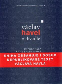 Obálka titulu Václav Havel: O divadle