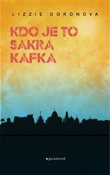 Obálka titulu Kdo je to sakra Kafka?