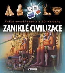 Obálka titulu Velká encyklopedie s 3D obrázky - Zaniklé civilizace