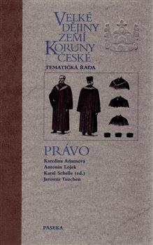 Obálka titulu Velké dějiny zemí Koruny české - Právo