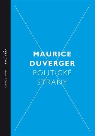 Politické strany - Maurice Duverger | Booksquad.ink