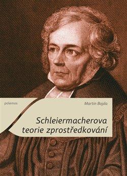 Obálka titulu Schleiermacherova teorie zprostředkování