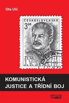 Obálka titulu Komunistická justice a třídní boj