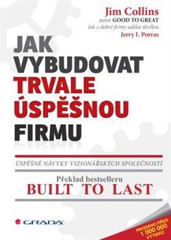 Obálka titulu Jak vybudovat trvale úspěšnou firmu