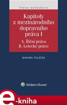 Obálka titulu Kapitoly z mezinárodního dopravního práva I (A. Říční právo, B. Letecké právo)