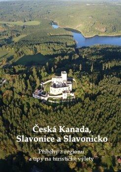 Obálka titulu Česká Kanada, Slavonice a Slavonicko