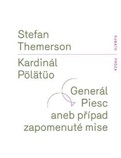 Obálka titulu Kardinál Pölätüo / Generál Piesc aneb případ zapomenuté mise