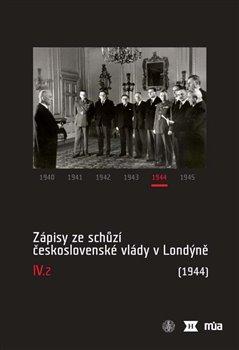 Obálka titulu Zápisy ze schůzí československé vlády v Londýně IV/2. (1944)