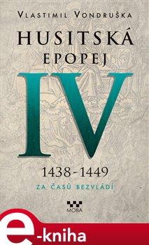 Obálka titulu Husitská epopej IV - Za časů bezvládí
