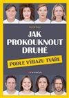Obálka knihy Jak prokouknout druhé podle výrazu tváře