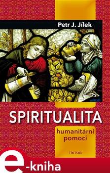 Obálka titulu Spiritualita humanitární pomoci