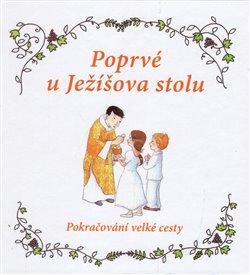 Obálka titulu Poprvé u Ježíšova stolu