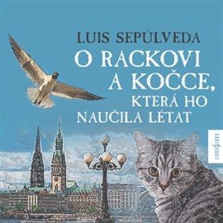 O rackovi a kočce, která ho naučila létat