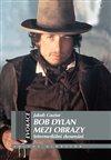 Obálka knihy Bob Dylan mezi obrazy