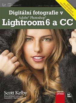 Obálka titulu Digitální fotografie v Adobe Photoshop Lightroom 6 a CC