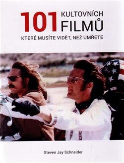 Obálka titulu 101 kultovních filmů které musíte vidět, než zemřete