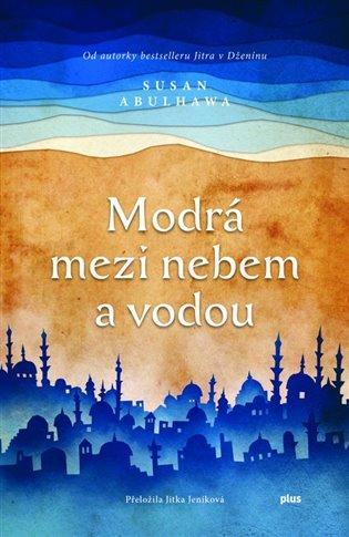 Modrá mezi nebem a vodou - Susan Abulhawaová   Booksquad.ink