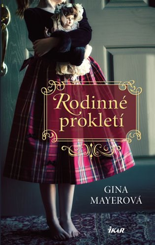 Rodinné prokletí - Gina Mayerová | Booksquad.ink