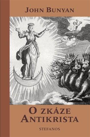O zkáze Antikrista:a zabití dvou svědků - John Bunyan   Booksquad.ink