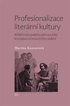 Obálka titulu Profesionalizace literární kultury