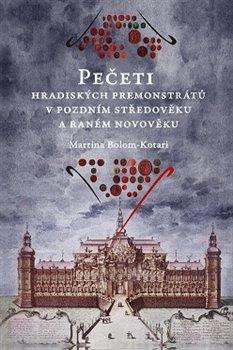 Obálka titulu Pečeti hradiských premonstrátů v pozdním středověku a raném novověku