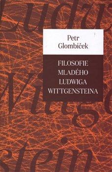 Obálka titulu Filosofie mladého Ludwiga Wittgensteina