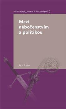 Obálka titulu Mezi náboženstvím a politikou