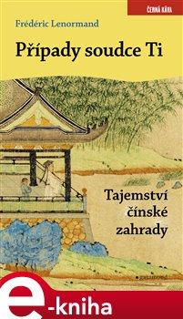 Obálka titulu Případy soudce Ti. Tajemství čínské zahrady