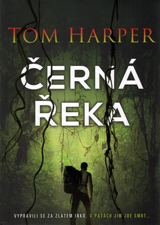 Černá řeka - Tom Harper | Booksquad.ink
