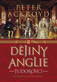 Obálka titulu Dějiny Anglie - Tudorovci