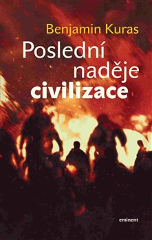 Obálka titulu Poslední naděje civilizace