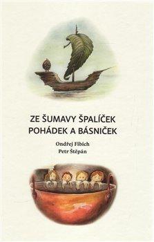 Obálka titulu Ze Šumavy ŠPALÍČEK pohádek a básniček