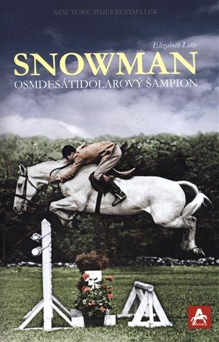 Snowman - osmdesátidolarový šampion - Elizabeth Letts | Booksquad.ink