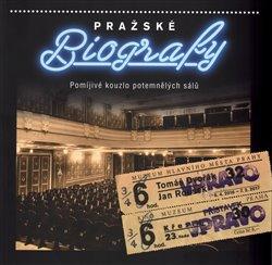 Obálka titulu Pražské biografy - Pomíjivé kouzlo potemnělých sálů