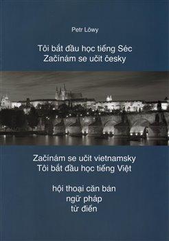 Obálka titulu Začínám se učit česky/Začínám se učit vietnamsky