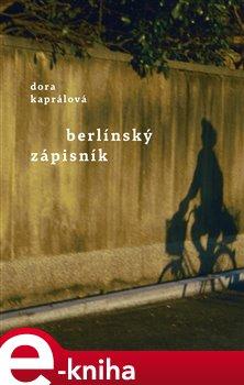 Berlínský zápisník - Dora Kaprálová e-kniha