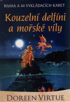 Kouzelní delfíni a mořské víly. Kniha a 44 karet. - Doreen Virtue